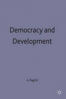 Democracy and Development av Amiya Kumar Bagchi (Innbundet)