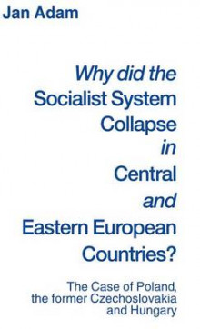 Why Did the Socialist System Collapse in Central and Eastern European Countries? av Jan Adam (Innbundet)