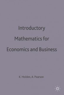 Introductory Mathematics for Economics and Business av Ken Holden og Alan Pearson (Innbundet)