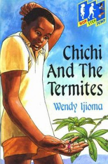 Chichi and the Termites av Wendy Ijioma (Heftet)