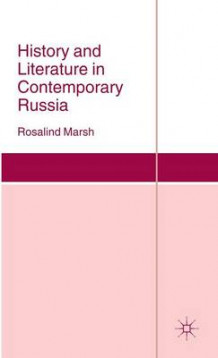 History and Literature in Contemporary Russia av Rosalind J. Marsh (Innbundet)