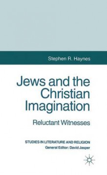 Jews and the Christian Imagination av Stephen R. Haynes (Innbundet)