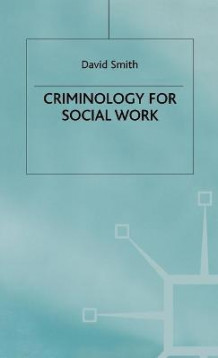 Criminology for Social Work av David Smith (Innbundet)