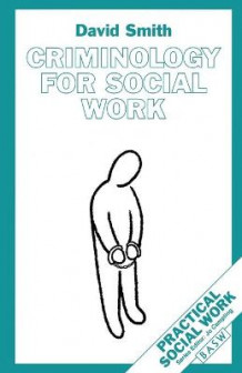 Criminology for Social Work av David Smith (Heftet)