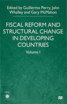 Fiscal Reform and Structural Change in Developing Countries: Volume 1 (Innbundet)