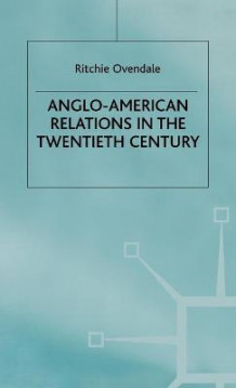 Anglo-American Relations in the Twentieth Century av Ritchie Ovendale (Innbundet)