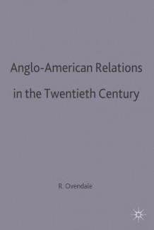 Anglo-American Relations in the Twentieth Century av Ritchie Ovendale (Heftet)