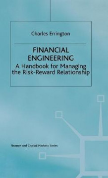 Financial Engineering - A Handbook for Managing the Risk-Reward Relationship av Charles Errington (Innbundet)