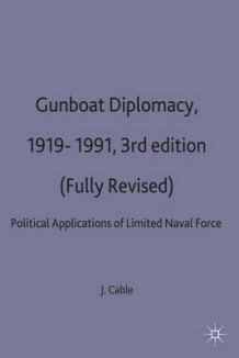 Gunboat Diplomacy, 1919-91 av James Cable (Innbundet)