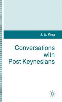 Conversations with Post Keynesians av J. King (Innbundet)