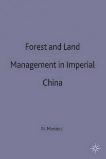 Forest and Land Management in Imperial China av Nicholas K. Menzies (Innbundet)