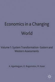 Economics in a Changing World: System Transformation- Eastern and Western Assessments Volume 1 (Innbundet)