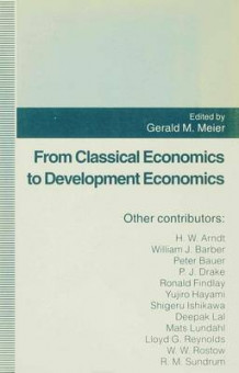 From Classical Economics to Development Economics (Innbundet)