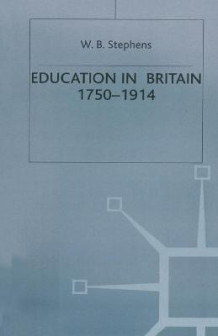 Education in Britain, 1750-1914 av W. B. Stephens (Heftet)