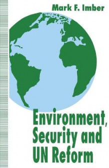 Environment, Security and UN Reform av Mark F. Imber (Heftet)