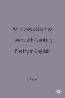 An Introduction to Twentieth-century Poetry in English av R. P. Draper (Heftet)