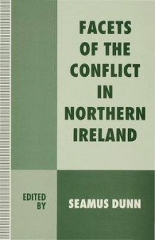 Facets of the Conflict in Northern Ireland (Innbundet)