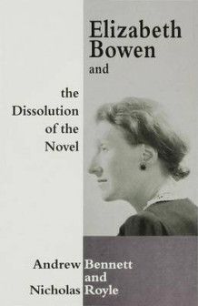 Elizabeth Bowen and the Dissolution of the Novel av Andrew Bennett og Nicholas Royle (Innbundet)