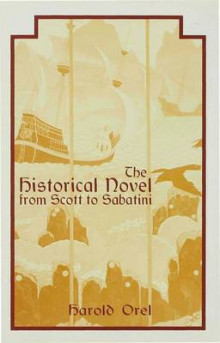 The Historical Novel from Scott to Sabatini av Harold Orel (Innbundet)