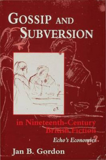 Gossip and Subversion in Nineteenth-Century British Fiction av Jan B. Gordon (Innbundet)