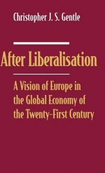 After Liberalisation 1996 av Christopher J.S. Gentle (Innbundet)