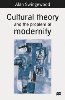 Cultural Theory and the Problem of Modernity av Alan Swingewood (Heftet)