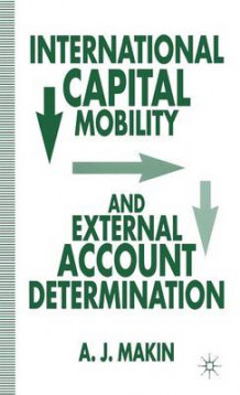 International Capital Mobility and External Account Determination av Anthony J. Makin (Innbundet)
