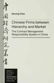Chinese Firms Between Hierarchy and Market av D. Chen (Innbundet)