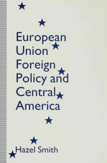 European Union Foreign Policy and Central America av Hazel Smith (Innbundet)