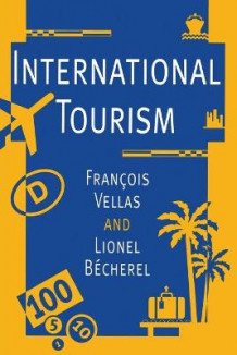 International Tourism av Francois Vellas og Lionel Becherel (Heftet)