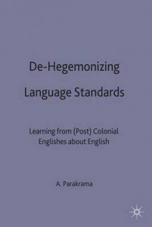 De-hegemonizing Language Standards av Arjuna Parakrama (Innbundet)