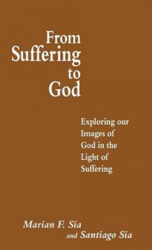 From Suffering to God av Santiago Sia (Innbundet)