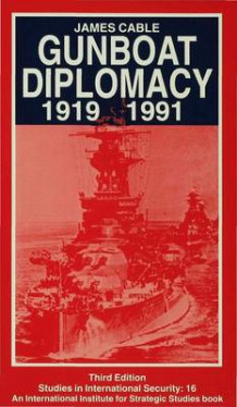 Gunboat Diplomacy, 1919-91 1994 av James Cable (Heftet)