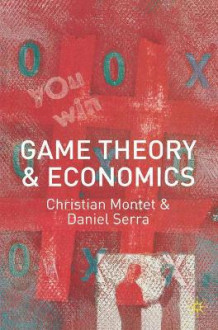 Game Theory and Economics av Christian Montet og Daniel Serra (Heftet)