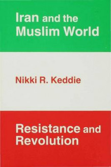 Iran and the Muslim World av Nikki R. Keddie (Innbundet)