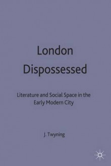 London Dispossessed av John Twyning (Innbundet)