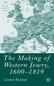 The Making of Western Jewry, 1600-1819 av Lionel Kochan (Innbundet)