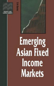Emerging Asian Fixed Income Markets av Erik Banks (Innbundet)