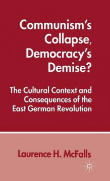 Communism's Collapse, Democracy's Demise? av Laurence H. McFalls (Innbundet)