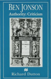 Ben Jonson: Authority: Criticism av R. Dutton (Innbundet)