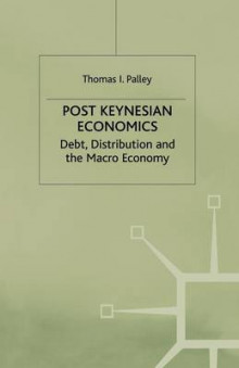 Post Keynesian Economics av Thomas I. Palley (Heftet)