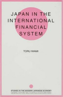 Japan in the International Financial System av Toru Iwami (Innbundet)