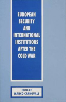 European Security and International Institutions After the Cold War 1995 (Innbundet)