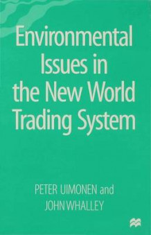 Environmental Issues in the New World Trading System av Peter Uimonen og John Whalley (Innbundet)