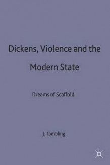 Dickens, Violence and the Modern State av Professor Jeremy Tambling (Innbundet)