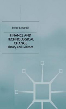 Finance and Technological Change av Enrico Santarelli (Innbundet)