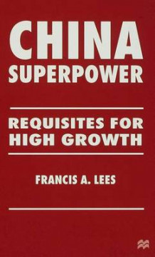 China Superpower av Francis A. Lees og Alois J. Theis (Innbundet)