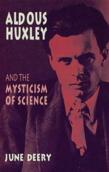 Aldous Huxley and the Mysticism of Science av June Deery (Innbundet)