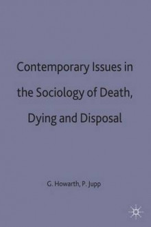 Contemporary Issues in the Sociology of Death, Dying and Disposal av Peter C. Jupp (Innbundet)