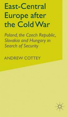 East-Central Europe After the Cold War av Andrew Cottey (Innbundet)